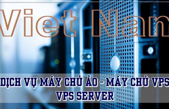 VPS Server Việt Nam là gì? Ưu nhược điểm và những VPS Việt Nam cho dùng thử miễn phí