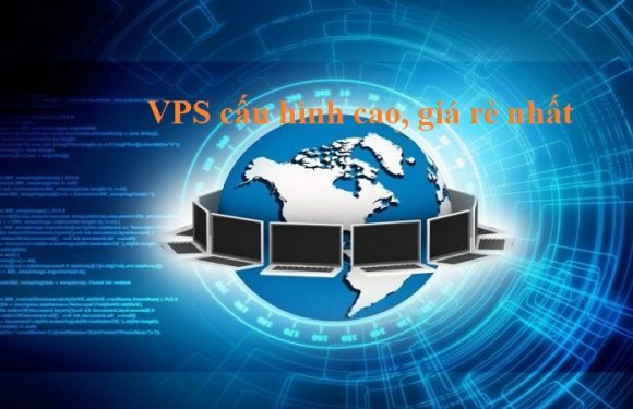 VPS cấu hình cao nhất hiện nay là bao nhiêu? Bảng giá VPS cấu hình khủng