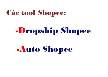 Các tool dropship Shopee, auto Shopee đang được sử dụng hiệu quả hiện nay bạn cần biết