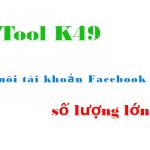 Mua tool K49 nuôi Facebook