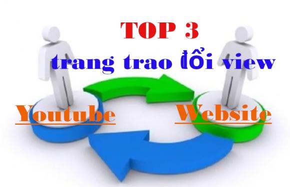 Các trang trao đổi view youtube, traffic website tốt nhất hiện nay