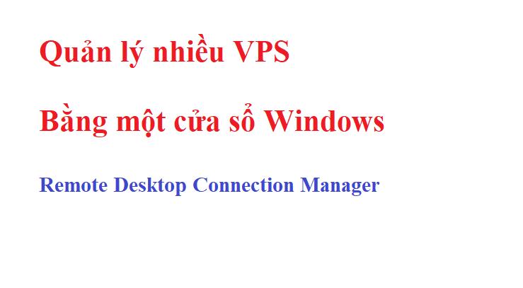 Quản lý nhiều VPS cùng lúc cực nhanh