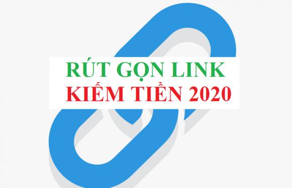 TOP rút gọn link kiếm tiền 2020 – Hướng dẫn kiếm ngàn view