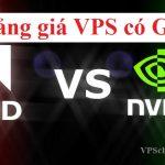 Bảng giá VPS có GPU