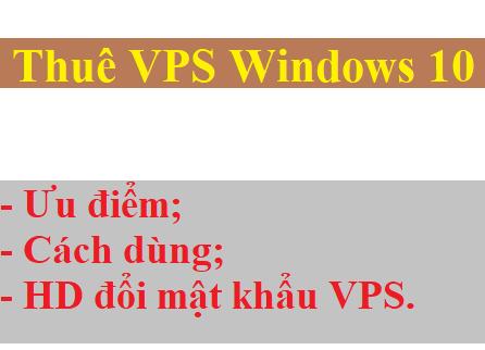 Mua VPS Windows 10 ở đâu cách dùng VPS Windows 10