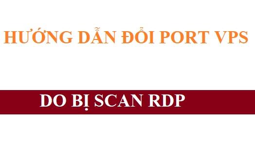 Hướng dẫn đổi Port VPS tránh Scan RDP