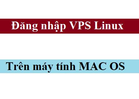 Đăng nhập VPS Linux trên Mac