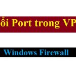 Mở port trên VPS windows