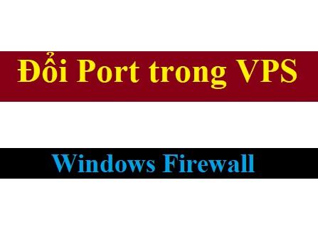 Mở port trên VPS windows