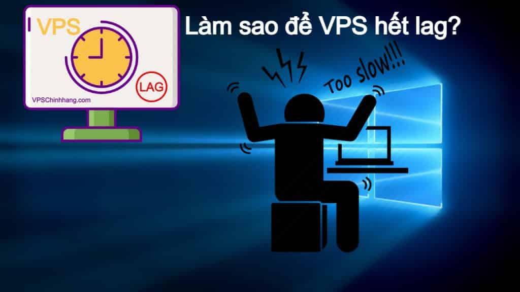VPS lag và cách khắc phục